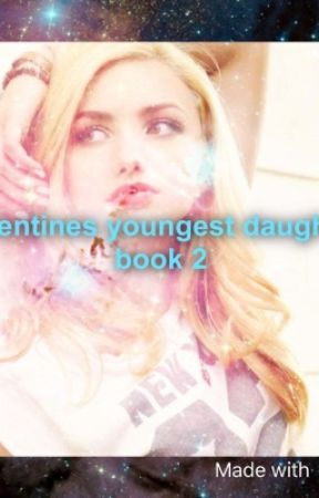 Valentines youngest  daughter ( shadowhunters book 2 )  by wynterhill19