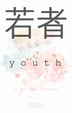 Youth | BTS x Reader by anikseu