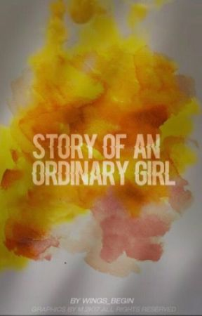 Story of an ordinary girl by Wings_Begin