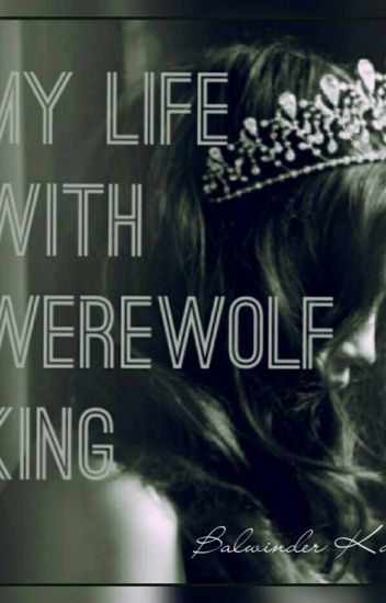 MY LIFE WITH WEREWOLF KING