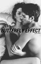 Butterfly Effect | 18+ by Love-Anon