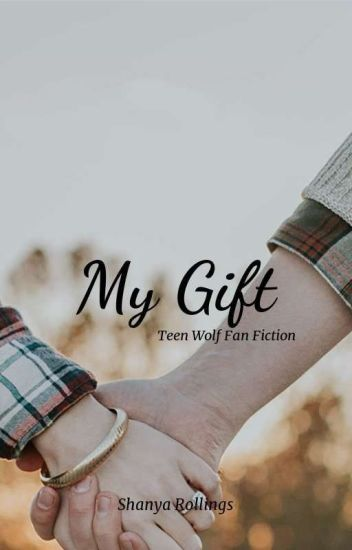 My Gift - teen wolf fanfic