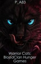 Warrior Cats: BloodClan Hunger Games by Pure_Awesomness83