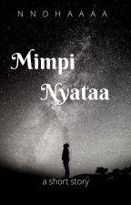 Mimpi Nyata by Nndhaaaa