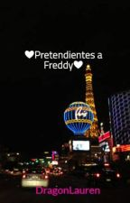 ❤Pretendientes a Freddy❤ by DragonLauren