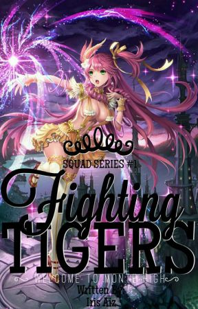 Fighting TIGERS [SQUAD SERIES # 1] by IrisWallenstein12k