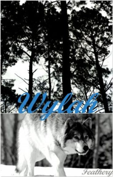 Wylah (Book 1)[Being rewritten]  by Feathery