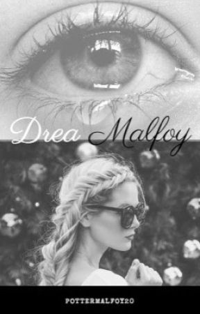 •Drea Malfoy• by PotterMalfoy20