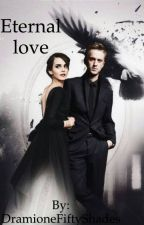 Eternal love - Dramione  by DramioneFiftyShades