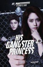His Gangster Princess [REVISING] by Ice_Princesssssssss