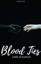 Blood Ties - Linee di Sangue by xmwriter