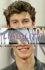 Liability (Shawn Mendes) (COMPLETED) by key_harry