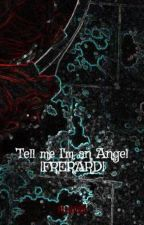 Tell me I'm an Angel |FRERARD| by Fllorra