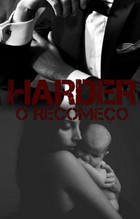 HARDER 2 - O RECOMEÇO by rrbeatrice