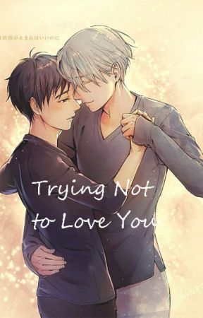 Trying Not to Love you by AmnesiaNight