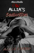 FIERRO SERIES 3: ALLIA'S Seduction by MissGhella