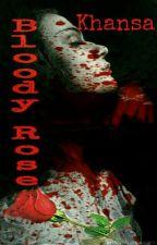 Bloody Rose by khansa89