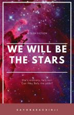 We'll Be The Stars by sayonara_chinji