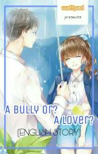A Bully? or A Lover? (Jungkook and IU) by ScarletHeart328