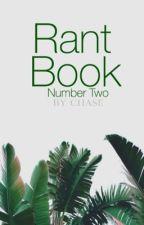 Rant Book 2 by emotionallytoxic