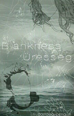 Blankness - Üresség by castawaypenguin