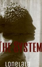 The System by Lonelala