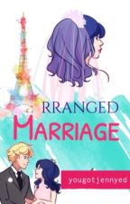 Arranged Marriage  by yougotjennyed