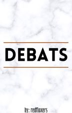 Débats by RedFloxers