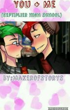 You + Me (septiplier)  by Makerofstorys