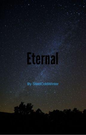 Eternal by SteelColdWinter