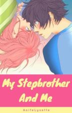 My Stepbrother And Me by AoifeLysette