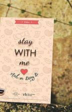 STAY WITH ME-ANH ƠI ĐỪNG ĐI by key2299