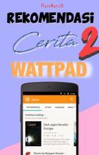 Rekomendasi Cerita Wattpad 2 by PlutoMars10