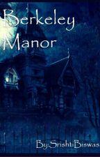 Berkeley Manor by SrishtiBiswas