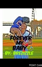 Forever my baby ( urban ) by Brezizzle