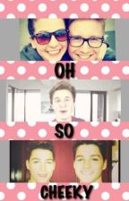 Oh So Cheeky (Youtubers Fanfic) (tyler Oakley, zoe Sugg, jacksgap,marcus butler) by btrisamazing