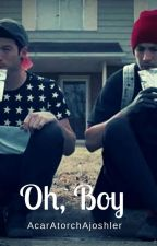 Oh Boy. »Joshler« by AcarAtorchAjoshler