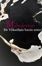 MAHIDEVRAN [Tamamlandı] by asumda