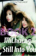 Book 2 - MiChaeng: Still Into You by YannyTheGreat