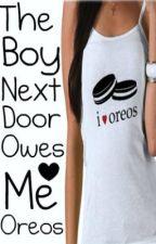 The Boy Next Door Owes Me Oreos. by xLimewireJunkiex