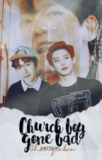 Church Boy Gone Bad [Chanbaek/Baekyeol] by HAJ-HWA