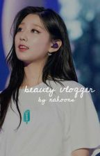 beauty vlogger | 98liners by seokwowow