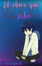 El Chico Que Nada Sabe (Rin Okumura y Tu) by NiahChapp