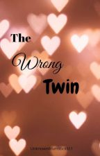The Wrong Twin |COMPLETED| by unknowndrumstick611