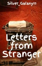 Letters from Stranger by Silver_Galaxy11
