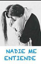 NADIE ME ENTIENDE  by yassmin182