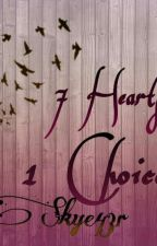 7 Hearts 1 Choice by jane43r