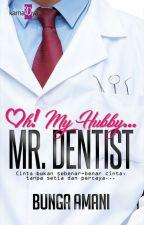 Oh! My Hubby... Mr Dentist by karnadyapublishing