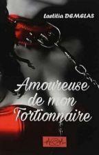 amoureuse de mon tortionnaire (En Réécriture )merci à Elodiebaya Qui Corrige by laetitia22090801