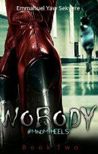 Nobody - Book Two: Mind My Heels by EmmanuelSekyere2